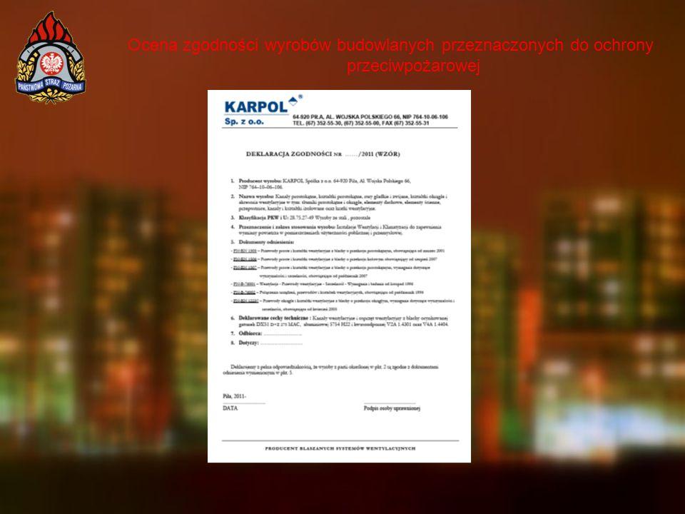 Ocena zgodności wyrobów budowlanych przeznaczonych do ochrony przeciwpożarowej