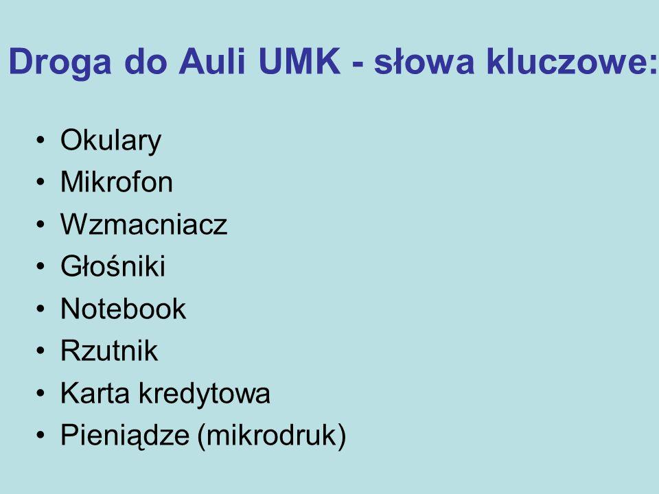 Droga do Auli UMK - słowa kluczowe: Okulary Mikrofon Wzmacniacz Głośniki Notebook Rzutnik Karta kredytowa Pieniądze (mikrodruk)