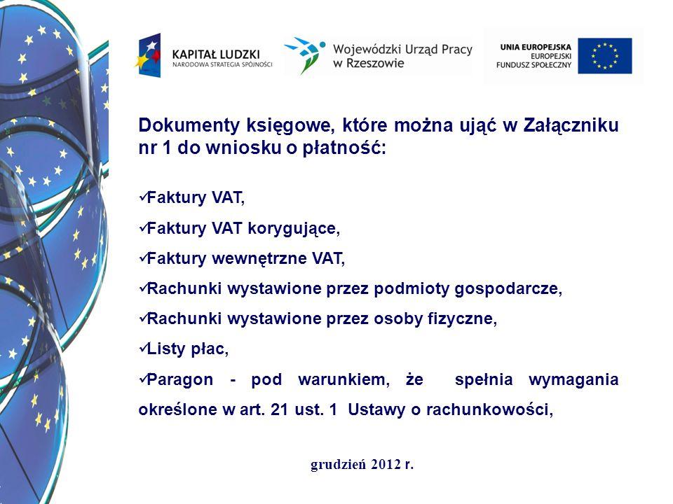 grudzień 2012 r. Dokumenty księgowe, które można ująć w Załączniku nr 1 do wniosku o płatność: Faktury VAT, Faktury VAT korygujące, Faktury wewnętrzne