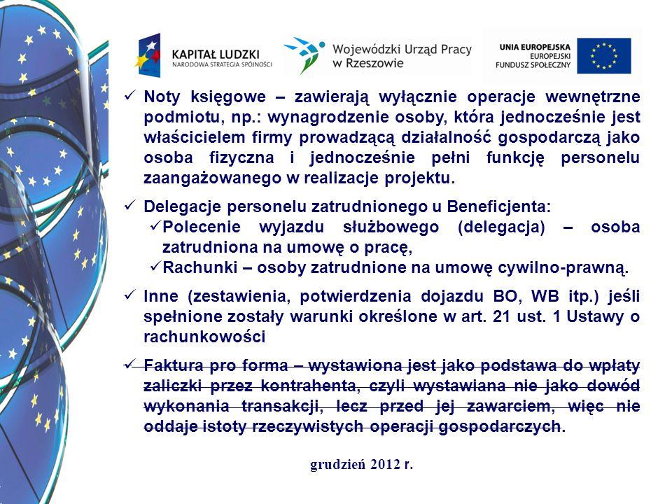 grudzień 2012 r. Noty księgowe – zawierają wyłącznie operacje wewnętrzne podmiotu, np.: wynagrodzenie osoby, która jednocześnie jest właścicielem firm