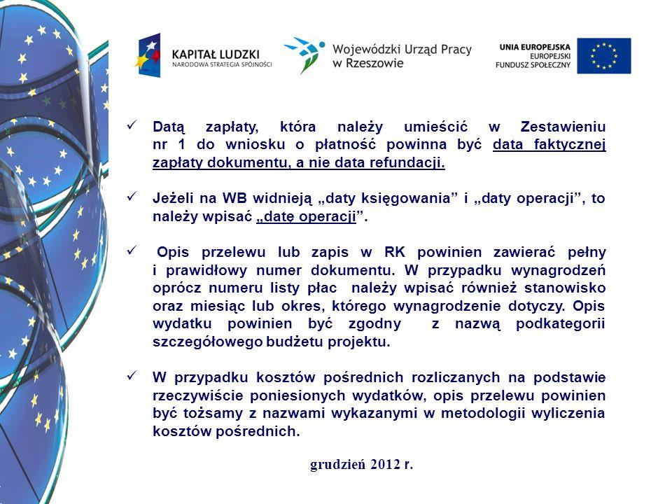 grudzień 2012 r. Datą zapłaty, która należy umieścić w Zestawieniu nr 1 do wniosku o płatność powinna być data faktycznej zapłaty dokumentu, a nie dat