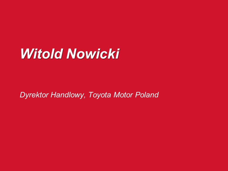 Toyota Motor Poland Umocnienie złotówki wzrost importu skomplikowane i niejasne akcje promocyjne