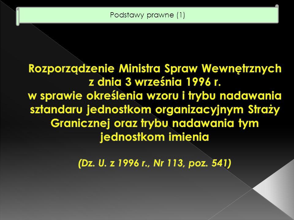 Jednostce organizacyjnej Straży Granicznej może być nadane imię (§2, ust.