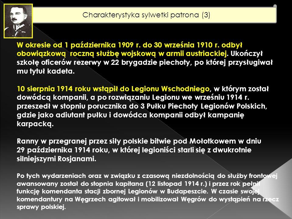Charakterystyka sylwetki patrona (4) W latach 1921-1922 ukończył kurs wyższych dowódców, który otworzył pułkownikowi Pasławskiemu drogę do zastępcy komendanta Obozu Warownego Wilno (1923-1925).