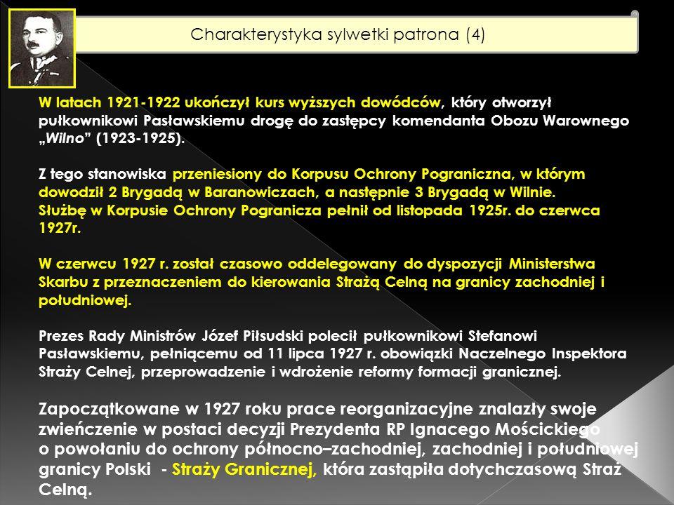 Charakterystyka sylwetki patrona (5) Decyzja Prezydenta RP została ogłoszona w rozporządzeniu z dnia 22 marca 1928 r.