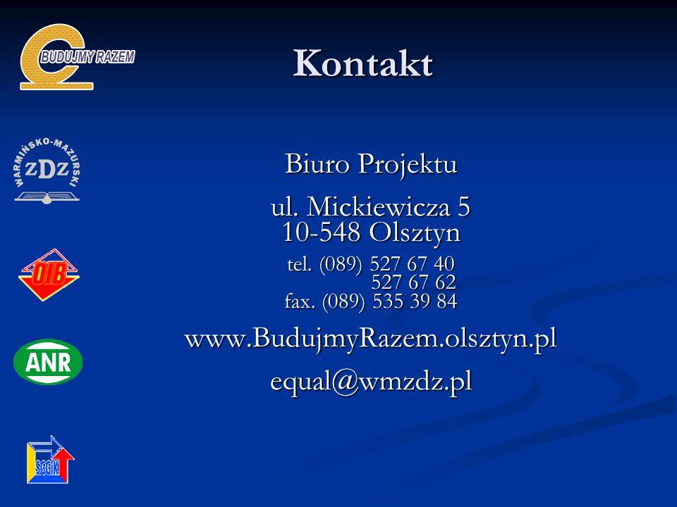 Kontakt Biuro Projektu ul. Mickiewicza 5 10-548 Olsztyn tel. (089) 527 67 40 527 67 62 527 67 62 fax. (089) 535 39 84 www.BudujmyRazem.olsztyn.plequal