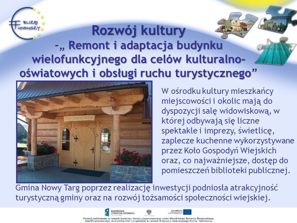Rozwój kultury - Remont i adaptacja budynku wielofunkcyjnego dla celów kulturalno-oświatowych i obsługi ruchu turystycznego Rozwój kultury - Remont i