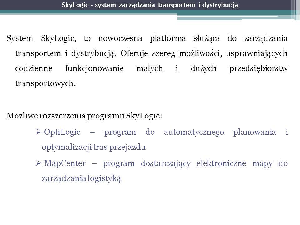 SkyLogic – system zarządzania transportem i dystrybucją System SkyLogic, to nowoczesna platforma służąca do zarządzania transportem i dystrybucją. Ofe