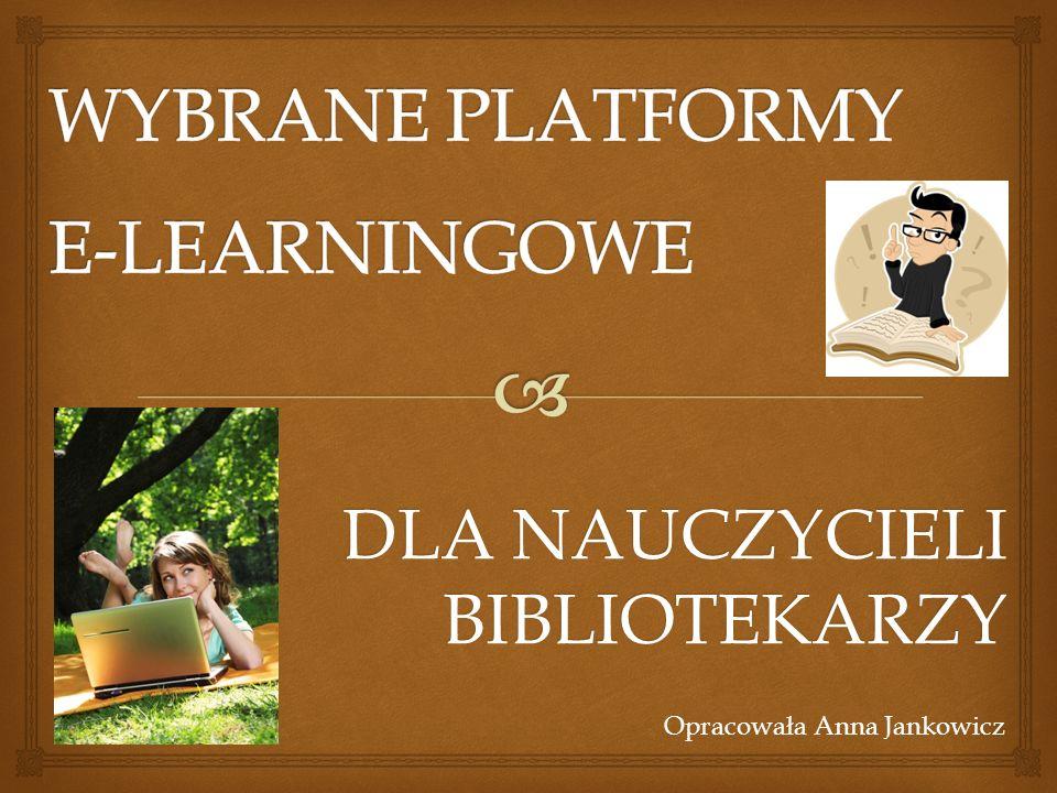 DLA NAUCZYCIELI BIBLIOTEKARZY Opracowała Anna Jankowicz