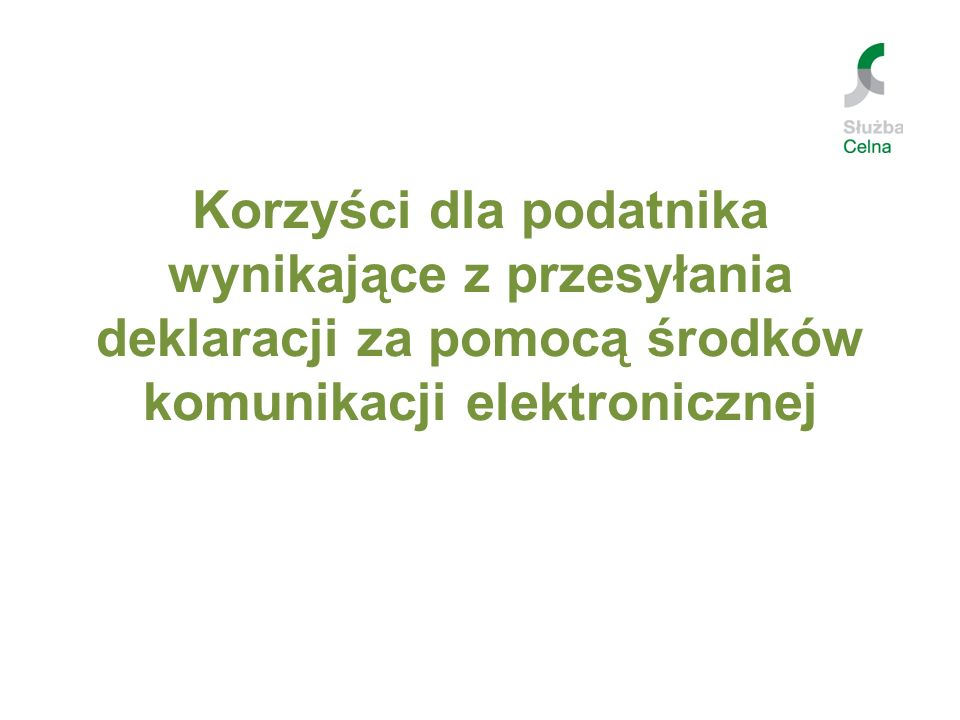 Korzyści dla podatnika wynikające z przesyłania deklaracji za pomocą środków komunikacji elektronicznej