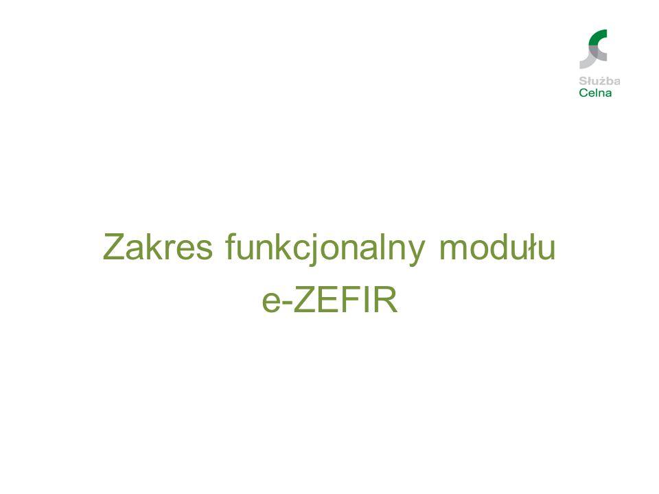 Zakres funkcjonalny modułu e-ZEFIR