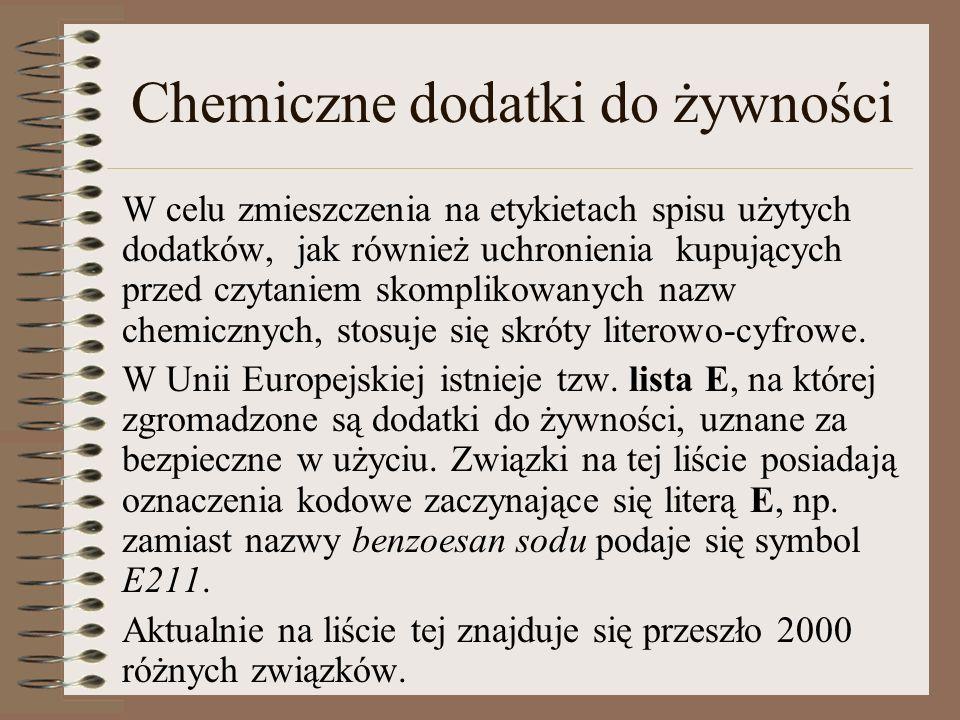 Chemiczne dodatki do żywności W celu zmieszczenia na etykietach spisu użytych dodatków, jak również uchronienia kupujących przed czytaniem skomplikowa