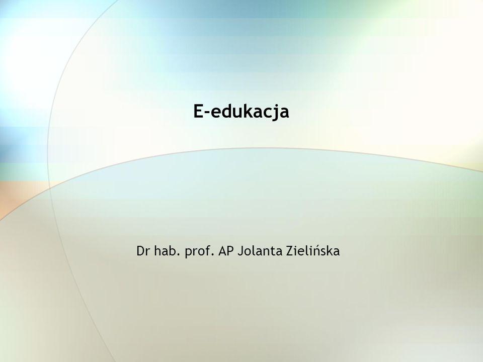 E-edukacja Dr hab. prof. AP Jolanta Zielińska