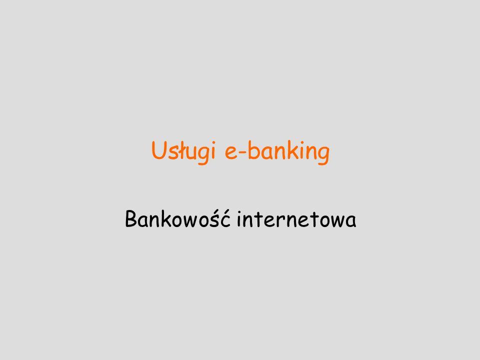 Usługi e-banking Bankowość internetowa