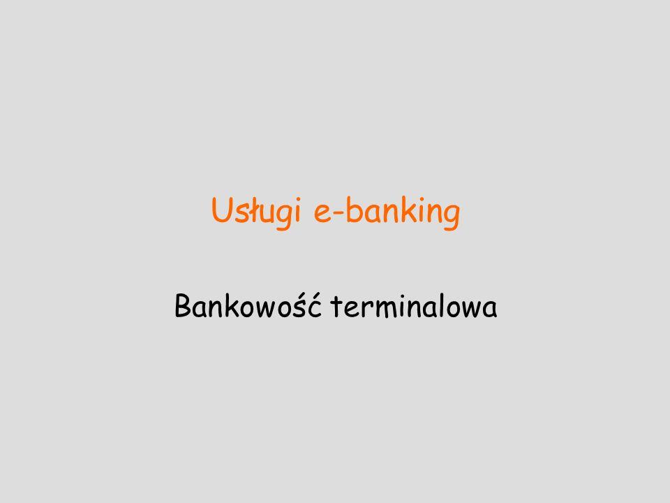 Usługi e-banking Bankowość terminalowa