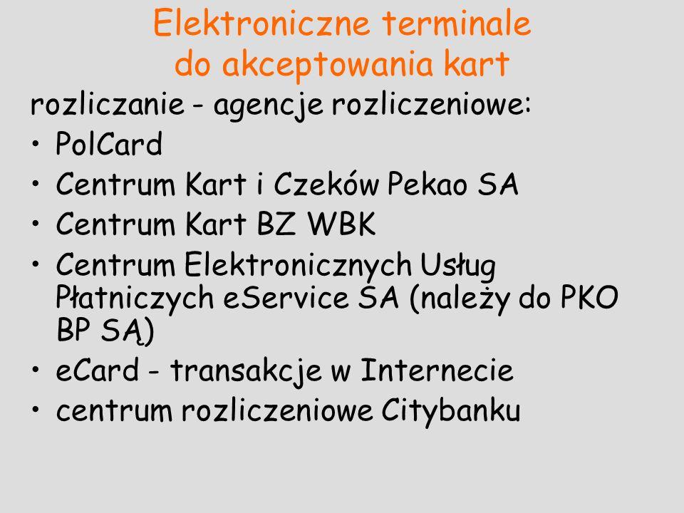 Elektroniczne terminale do akceptowania kart rozliczanie - agencje rozliczeniowe: PolCard Centrum Kart i Czeków Pekao SA Centrum Kart BZ WBK Centrum E