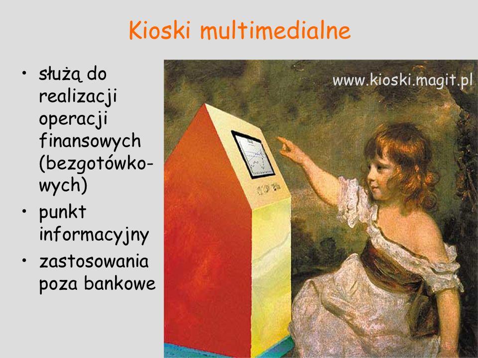 Kioski multimedialne służą do realizacji operacji finansowych (bezgotówko- wych) punkt informacyjny zastosowania poza bankowe www.kioski.magit.pl