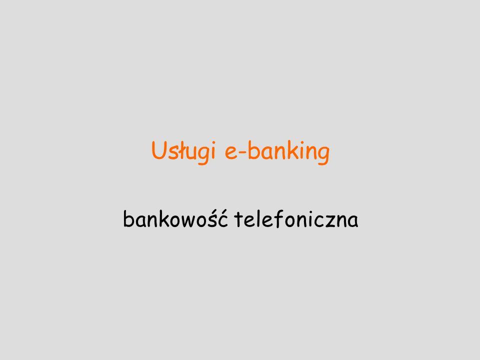 Usługi e-banking bankowość telefoniczna