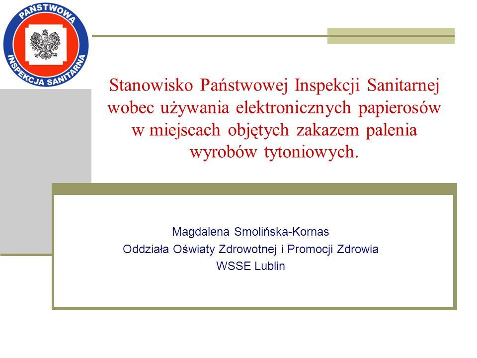 Stanowisko Państwowej Inspekcji Sanitarnej wobec używania elektronicznych papierosów w miejscach objętych zakazem palenia wyrobów tytoniowych. Magdale