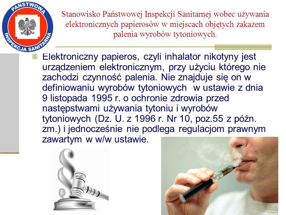 Stanowisko Państwowej Inspekcji Sanitarnej wobec używania elektronicznych papierosów w miejscach objętych zakazem palenia wyrobów tytoniowych.