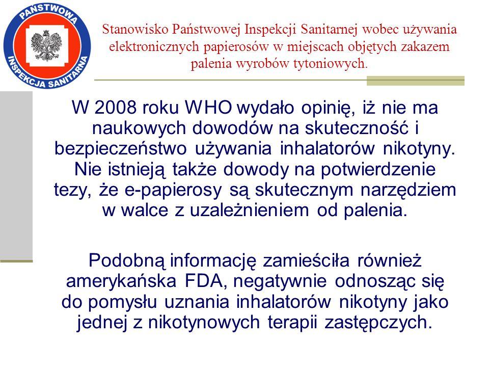 Stanowisko Państwowej Inspekcji Sanitarnej wobec używania elektronicznych papierosów w miejscach objętych zakazem palenia wyrobów tytoniowych. W 2008