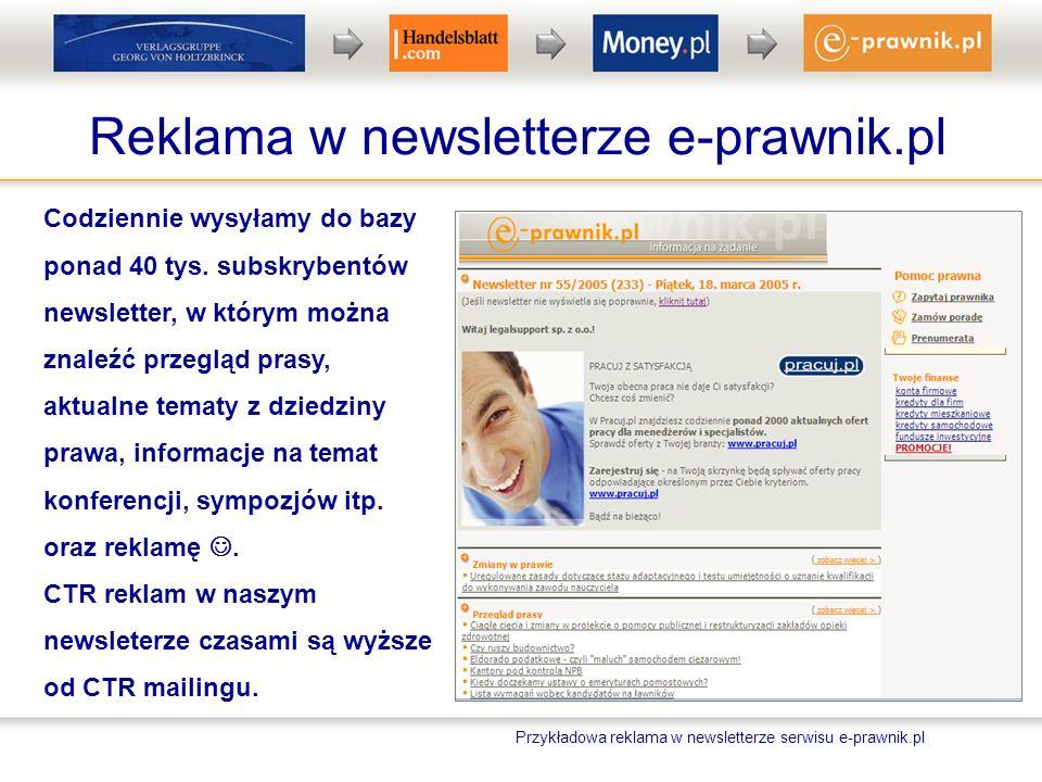 Reklama w newsletterze e-prawnik.pl Codziennie wysyłamy do bazy ponad 40 tys. subskrybentów newsletter, w którym można znaleźć przegląd prasy, aktualn