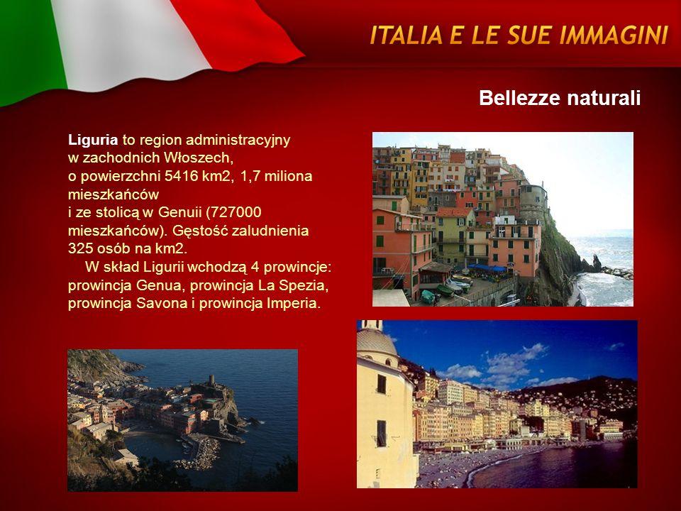 Bellezze naturali Liguria to region administracyjny w zachodnich Włoszech, o powierzchni 5416 km2, 1,7 miliona mieszkańców i ze stolicą w Genuii (7270