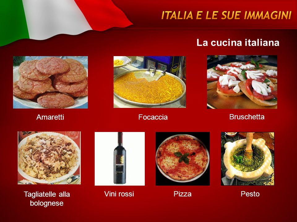 AmarettiFocaccia Bruschetta Tagliatelle alla bolognese Vini rossiPizzaPesto La cucina italiana