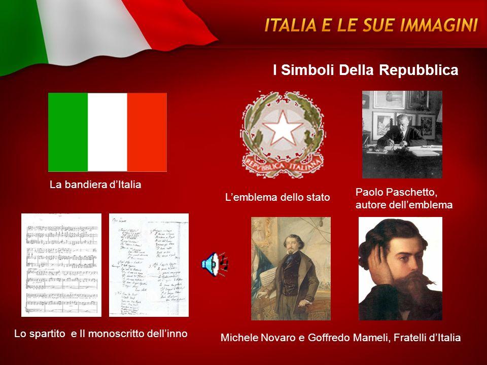La bandiera dItalia Lemblema dello stato Lo spartito e Il monoscritto dellinno Paolo Paschetto, autore dellemblema Michele Novaro e Goffredo Mameli, F