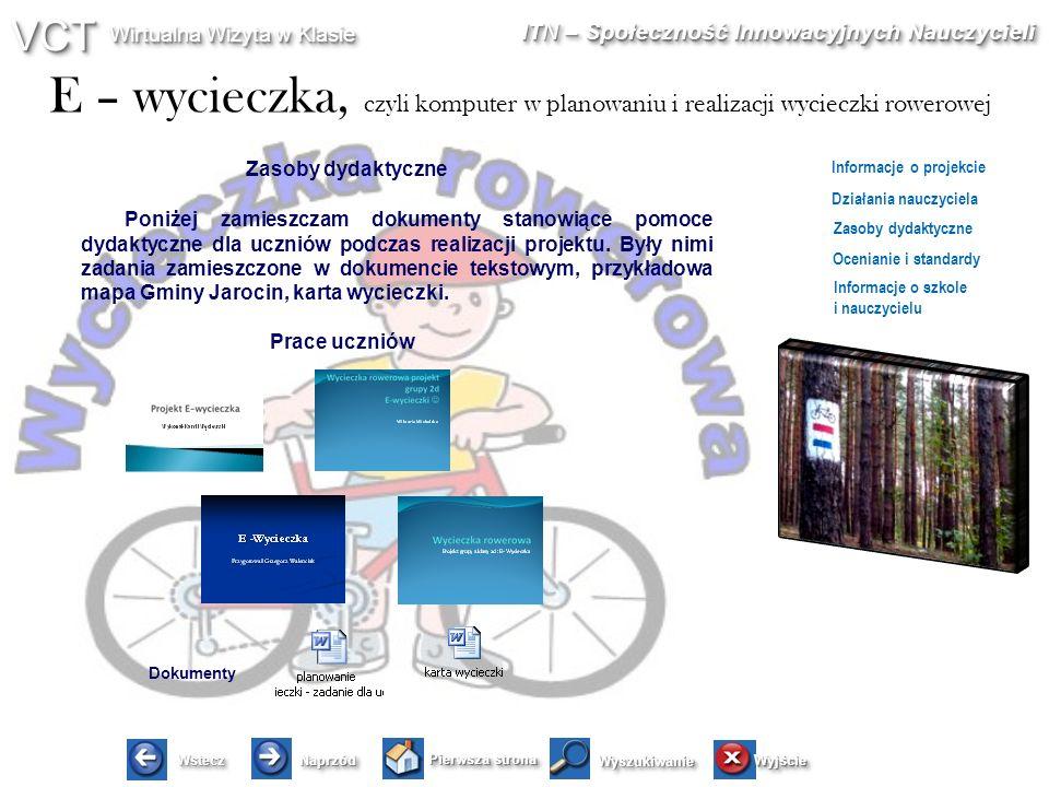 E – wycieczka, czyli komputer w planowaniu i realizacji wycieczki rowerowej WsteczWstecz NaprzódNaprzód Pierwsza strona WyjścieWyjście Informacje o pr
