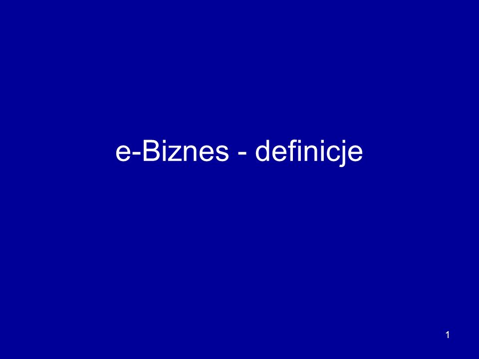 1 e-Biznes - definicje