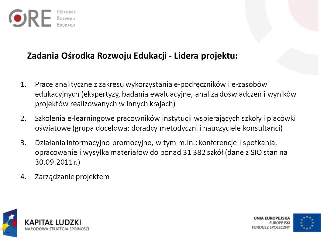 Zadania Ośrodka Rozwoju Edukacji - Lidera projektu: 1.Prace analityczne z zakresu wykorzystania e-podręczników i e-zasobów edukacyjnych (ekspertyzy, b