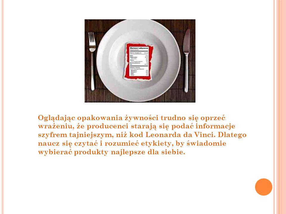 Oglądając opakowania żywności trudno się oprzeć wrażeniu, że producenci starają się podać informacje szyfrem tajniejszym, niż kod Leonarda da Vinci. D