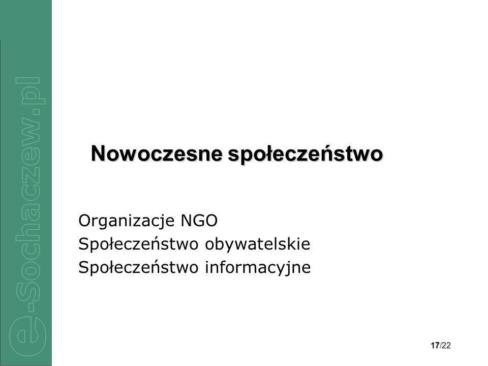 18/22 Społeczeństwo Informacyjne – technologia społeczeństwo wiedzy (uczące się) społeczeństwo zinformatyzowane społeczeństwo mobilne … społeczeństwo obywatelskie.