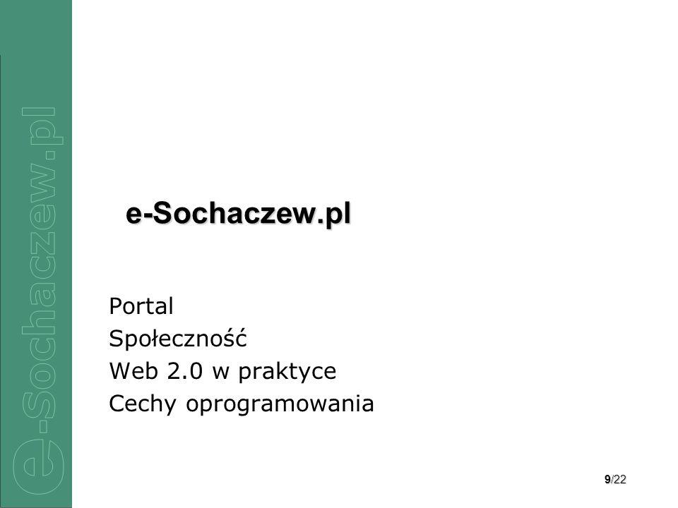 9/22 e-Sochaczew.pl Portal Społeczność Web 2.0 w praktyce Cechy oprogramowania