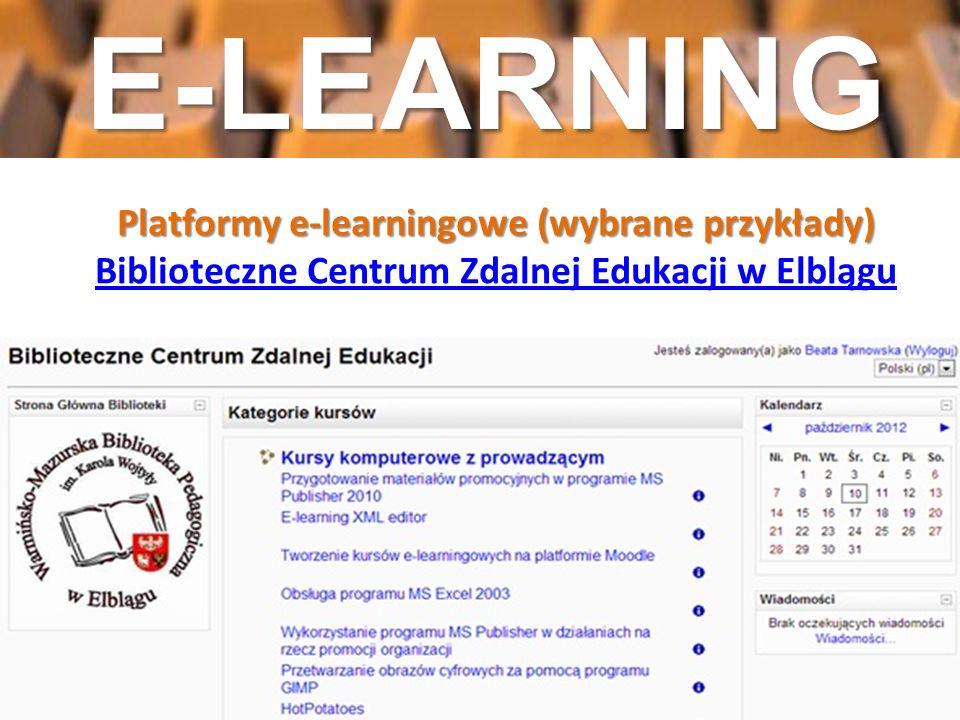 Platformy e-learningowe (wybrane przykłady) Platformy e-learningowe (wybrane przykłady) Biblioteczne Centrum Zdalnej Edukacji w Elblągu Biblioteczne C