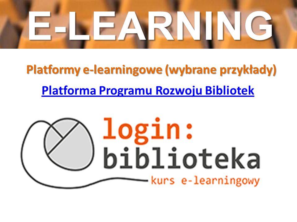 Platforma Programu Rozwoju Bibliotek Platformy e-learningowe (wybrane przykłady)