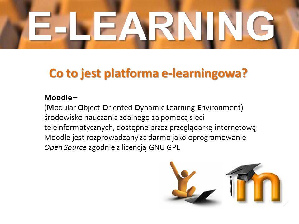 Co to jest platforma e-learningowa? Moodle – (Modular Object-Oriented Dynamic Learning Environment) środowisko nauczania zdalnego za pomocą sieci tele