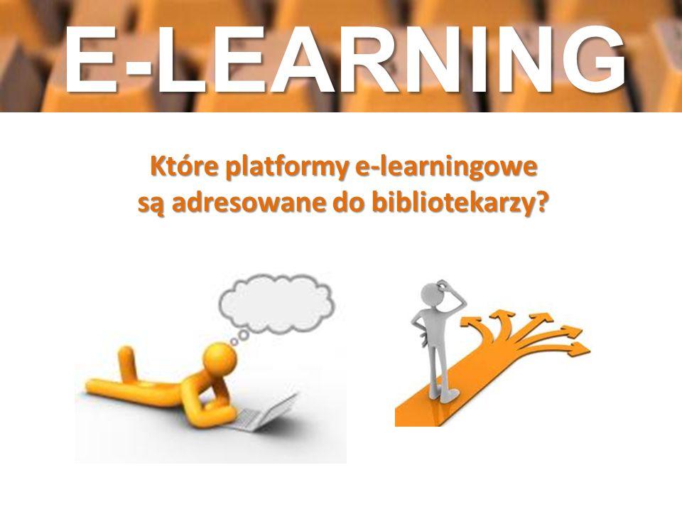 Które platformy e-learningowe są adresowane do bibliotekarzy?