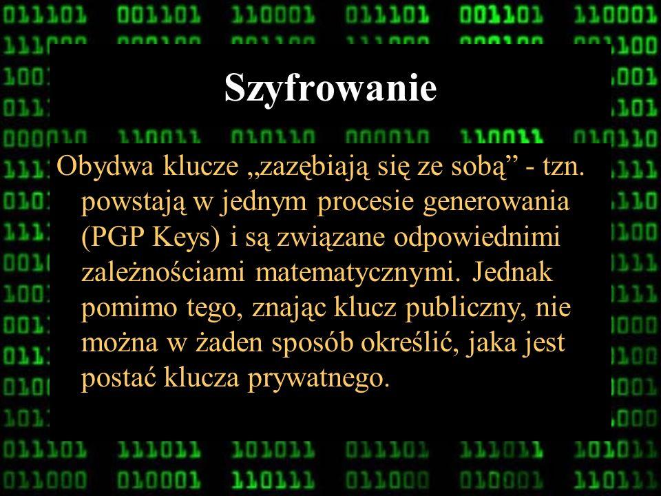 13 Szyfrowanie Mechanizmy szyfrowania niesymetrycznego wykorzystywane przez program Pretty Good Privacy bazują na istnieniu pary kluczy: Publicznego m