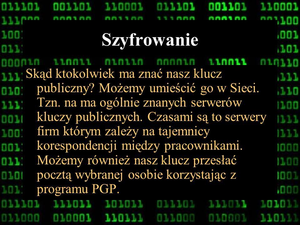15 Szyfrowanie Przesyłany do kogoś zaszyfrowany list jest kodowany z wykorzystaniem znanego nam klucza publicznego odbiorcy. Do odczytania przesyłki n