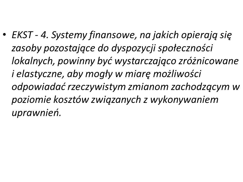 EKST - 4. Systemy finansowe, na jakich opierają się zasoby pozostające do dyspozycji społeczności lokalnych, powinny być wystarczająco zróżnicowane i