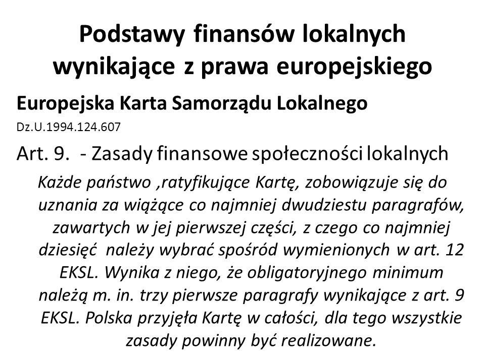 Podstawy finansów lokalnych wynikające z prawa europejskiego Europejska Karta Samorządu Lokalnego Dz.U.1994.124.607 Art. 9. - Zasady finansowe społecz