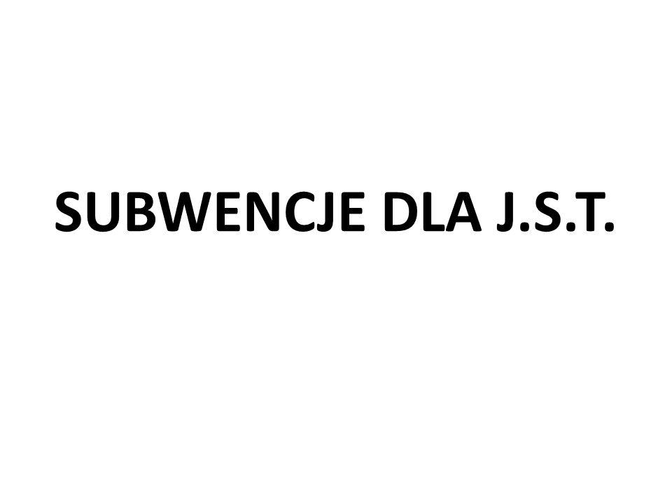 SUBWENCJE DLA J.S.T.