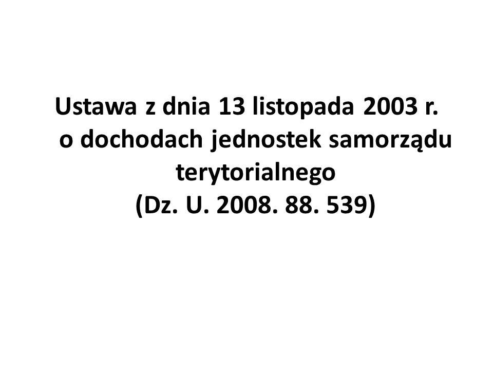Ustawa z dnia 13 listopada 2003 r. o dochodach jednostek samorządu terytorialnego (Dz. U. 2008. 88. 539)