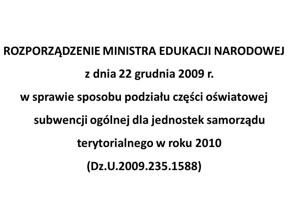 ROZPORZĄDZENIE MINISTRA EDUKACJI NARODOWEJ z dnia 22 grudnia 2009 r. w sprawie sposobu podziału części oświatowej subwencji ogólnej dla jednostek samo