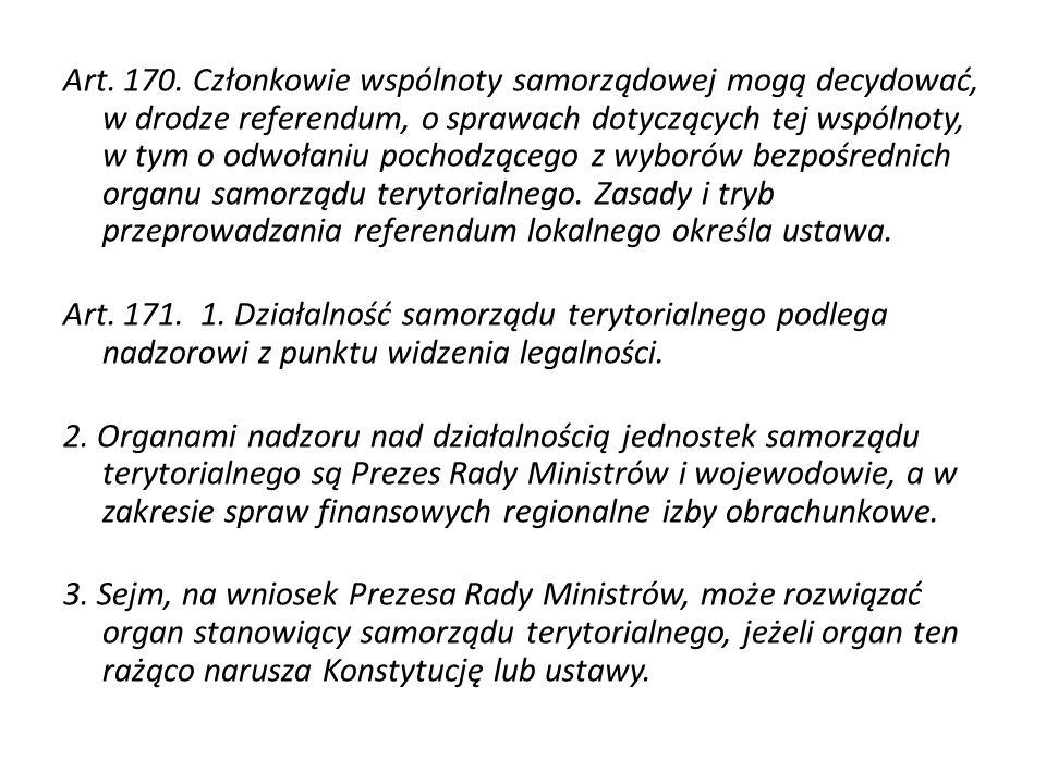Art. 170. Członkowie wspólnoty samorządowej mogą decydować, w drodze referendum, o sprawach dotyczących tej wspólnoty, w tym o odwołaniu pochodzącego