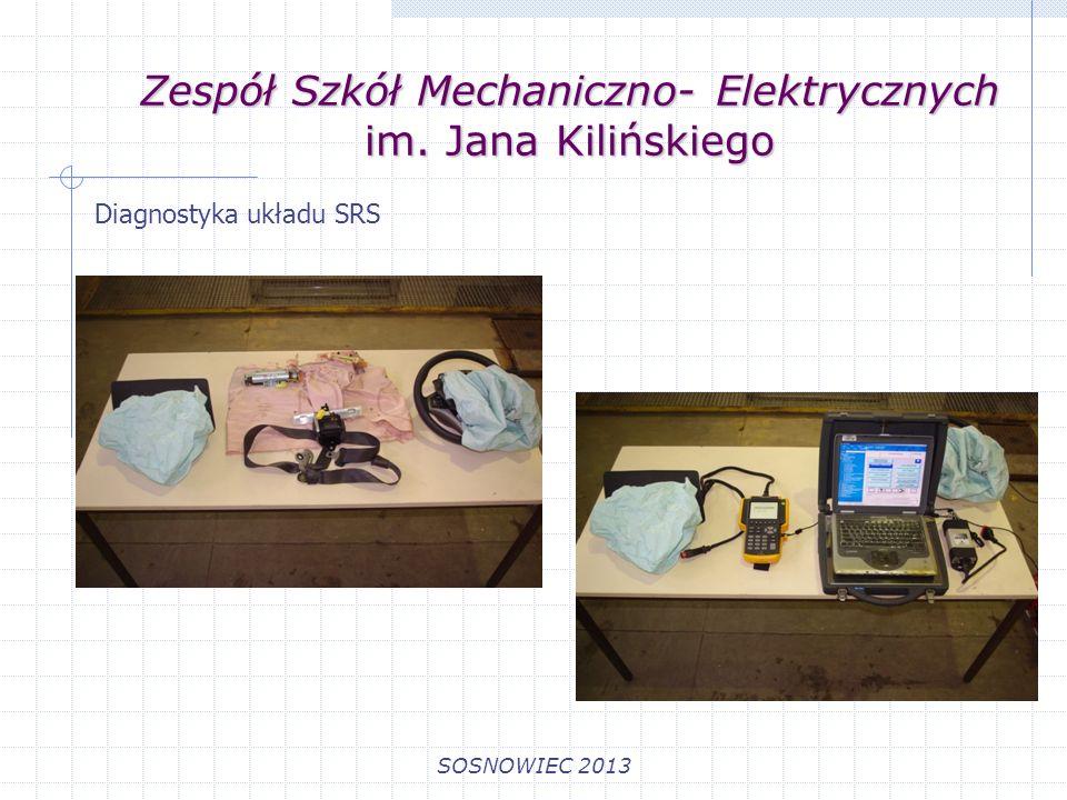 Zespół Szkół Mechaniczno- Elektrycznych im. Jana Kilińskiego SOSNOWIEC 2013 Diagnostyka układu SRS