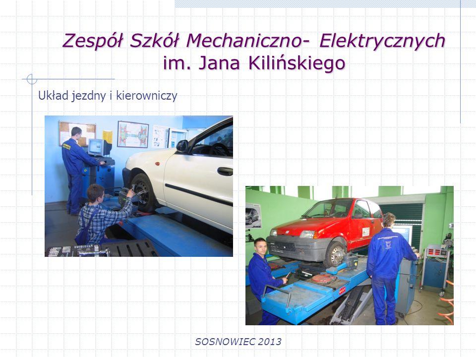 Zespół Szkół Mechaniczno- Elektrycznych im. Jana Kilińskiego SOSNOWIEC 2013 Układ jezdny i kierowniczy