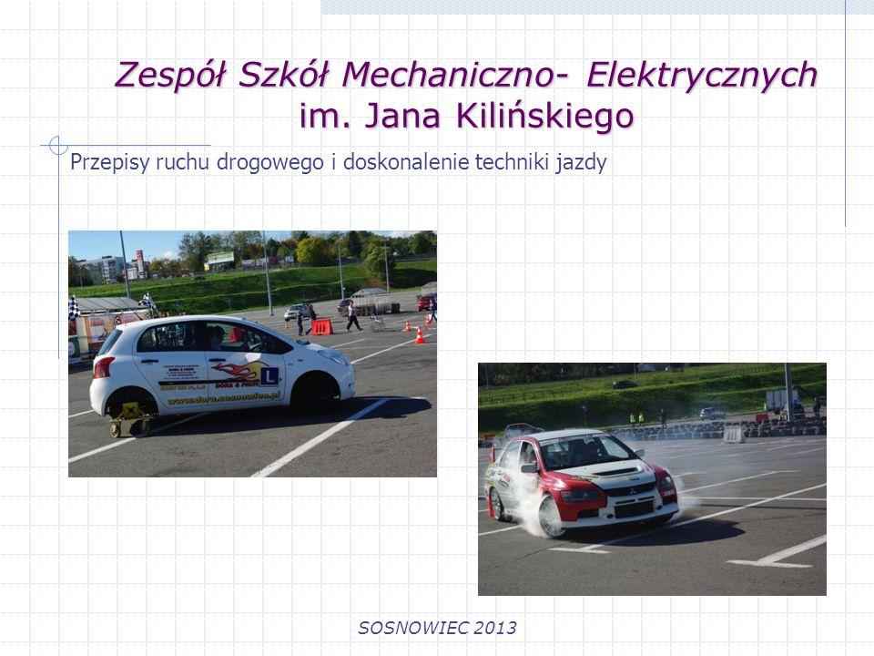 Zespół Szkół Mechaniczno- Elektrycznych im. Jana Kilińskiego SOSNOWIEC 2013 Przepisy ruchu drogowego i doskonalenie techniki jazdy